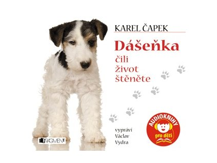 Fragment Dášeňka čili život štěněte (audiokniha pro děti) - Karel Čapek