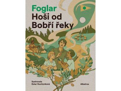 ALBATROS Hoši od Bobří řeky - Jaroslav Foglar