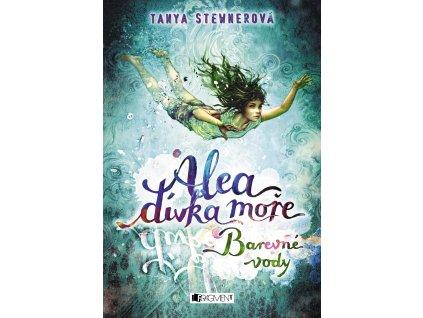 Fragment Alea - dívka moře: Barevné vody - Tanya Stewnerová