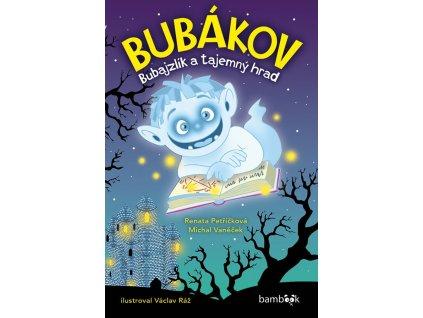 Bubákov - Bubajzlík a tajemný hrad