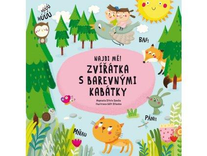 ALBATROS Najdi mě! Zvířátka s barevnými kabátky - Silvie Sanža