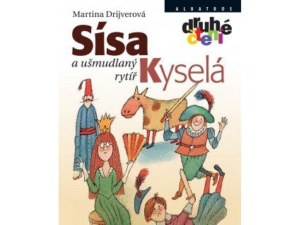 ALBATROS Sísa Kyselá a ušmudlaný rytíř - Martina Drijverová