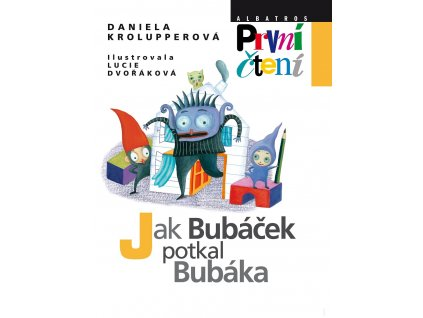 ALBATROS Jak Bubáček potkal Bubáka - Daniela Krolupperová