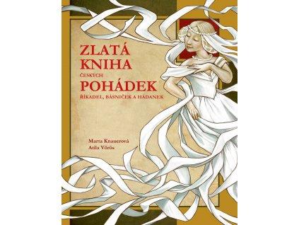 EDIKA Zlatá kniha českých pohádek - Marta Knauerová