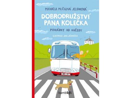 GRADA Dobrodružství pana Kolečka - Pohádky od Hvězdy - Michaela Mlíčková Jelínková