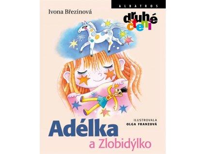 ALBATROS Adélka a Zlobidýlko - Ivona Březinová