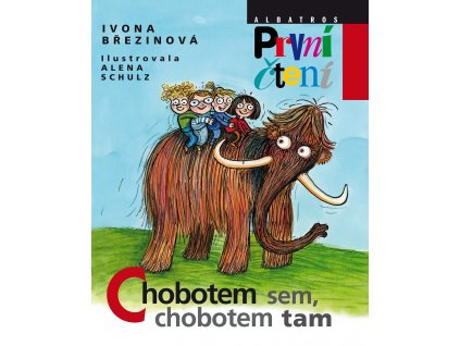 ALBATROS Chobotem sem, chobotem tam - Ivona Březinová
