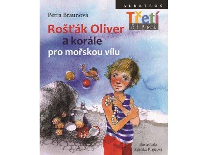 ALBATROS Rošťák Oliver a korále pro mořskou vílu - Petra Braunová