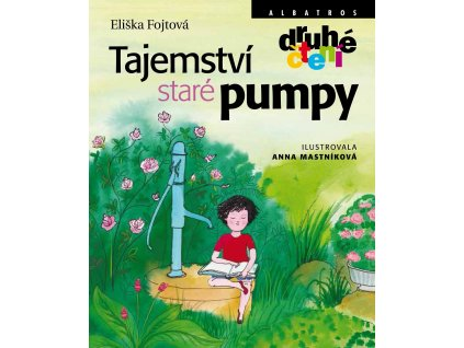 ALBATROS Tajemství staré pumpy - Eliška Fojtová