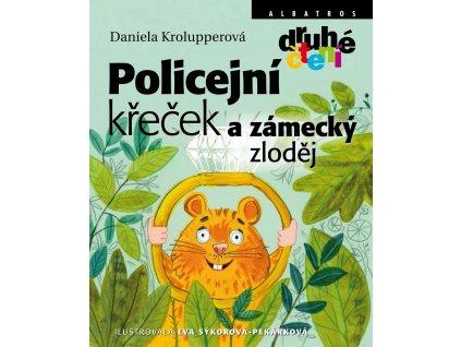 ALBATROS Policejní křeček a zámecký zloděj - Daniela Krolupperová