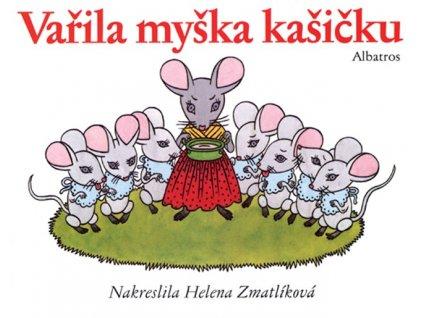 ALBATROS Vařila myška kašičku - Helena Zmatlíková