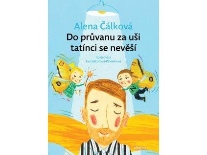 ALBATROS Do průvanu za uši tatínci se nevěší - Alena Čálková