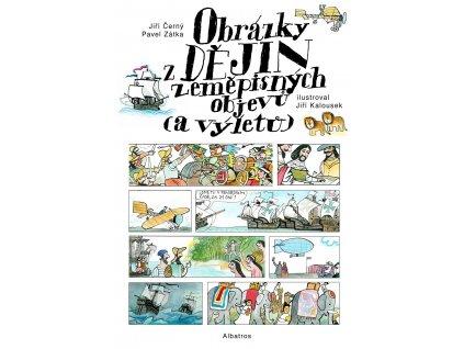 ALBATROS Obrázky z dějin zeměpisných objevů (a výletů) - Jiří Černý, Pavel Zátka