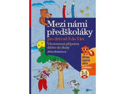 EDIKA Mezi námi předškoláky 3 - 5 let - Jiřina Bednářová