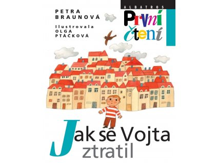 ALBATROS Jak se Vojta ztratil - Petra Braunová