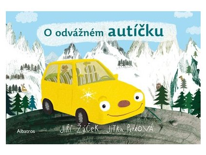 ALBATROS O odvážném autíčku - Jiří Žáček