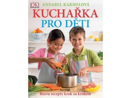 Kucharka pro deti Bezva recepty krok za krokem