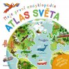 FRAGMENT Moje první encyklopedie – Atlas světa - Philip Steele