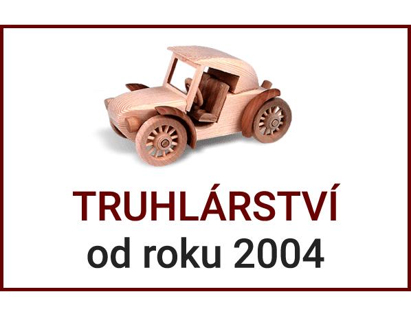 truhlářství od roku 2004