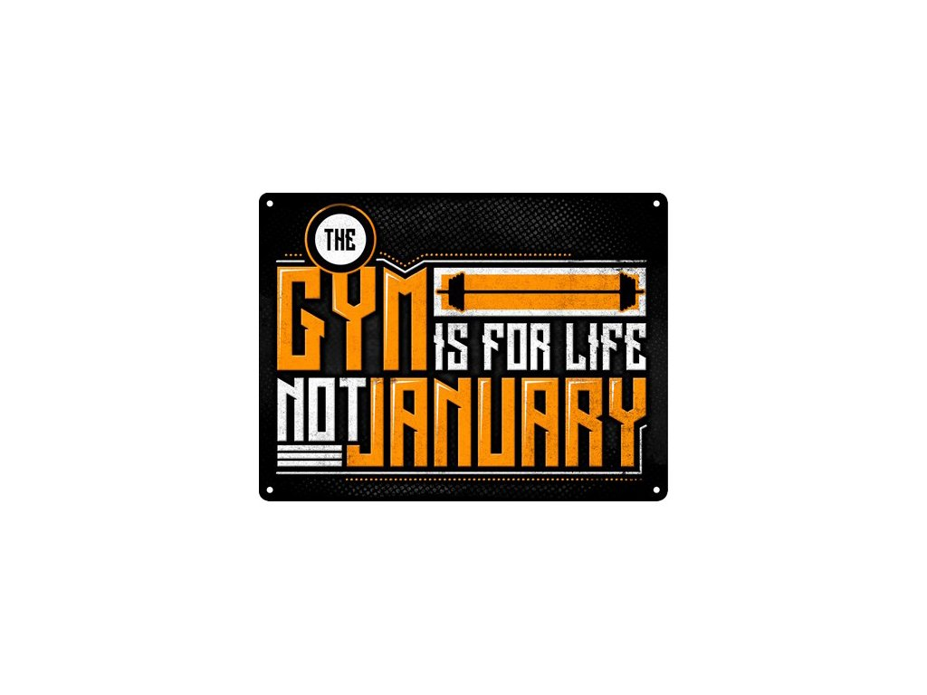 Plechová Ceduľa Gym is for life not january