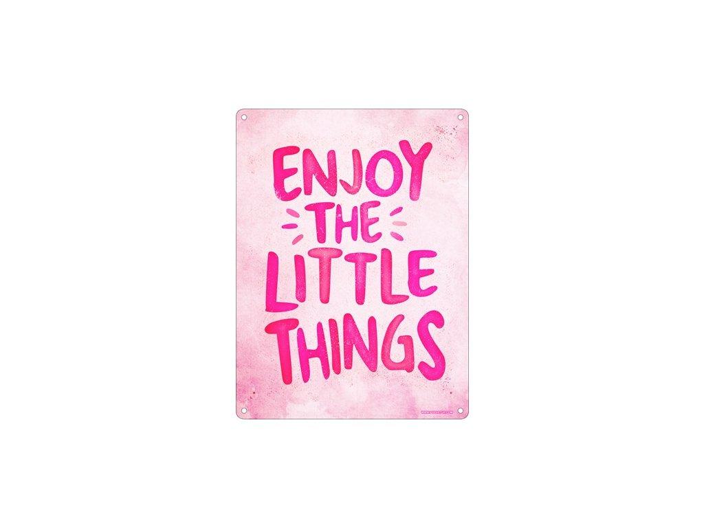 Plechová Ceduľa Enjoy the little things