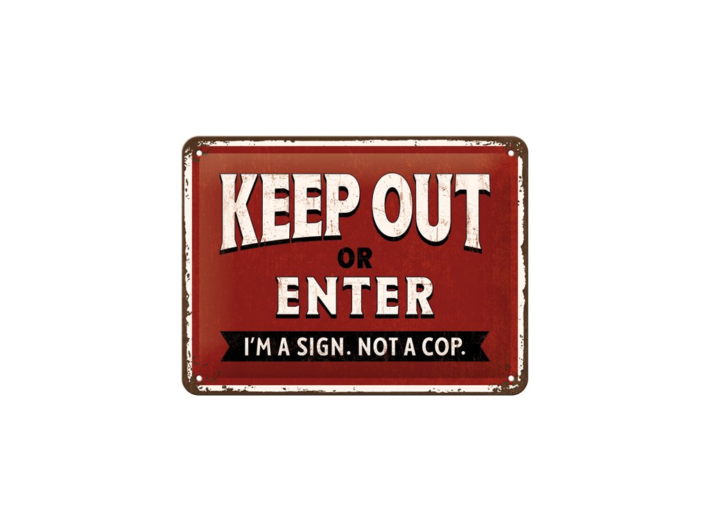 Plechová Ceduľa Keep Out Or Enter