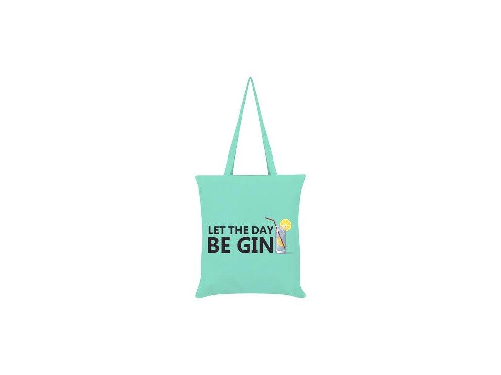 Bavlnená Taška Let The Day Be Gin