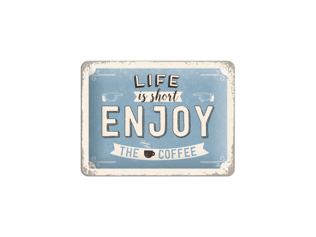 Life is short, Enjoy the Coffee