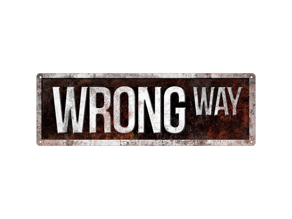 Plechová Ceduľa Wrong Way