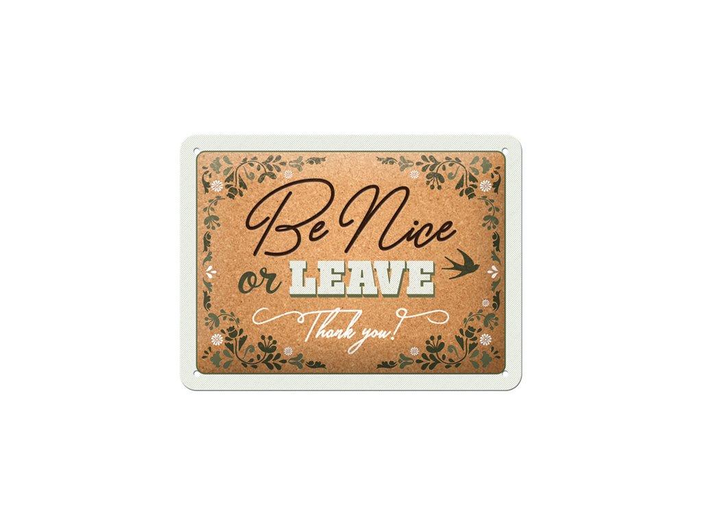 Plechová Ceduľa Be Nice or Leave