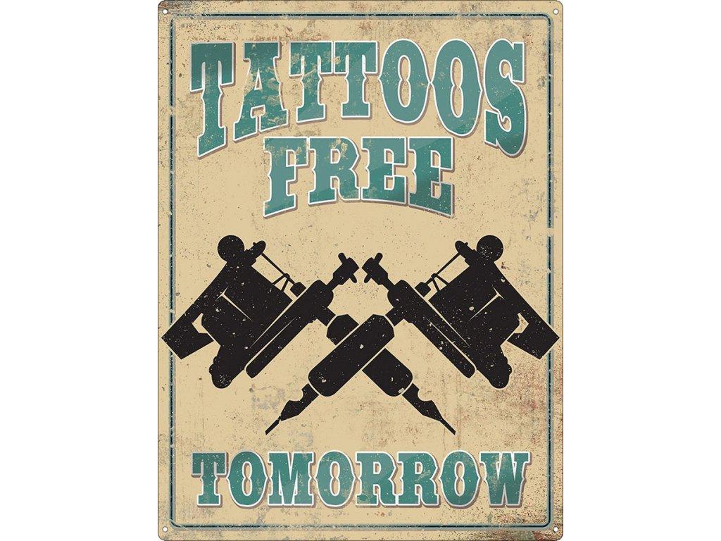 Plechová Ceduľa Tattoos free Tomorrow