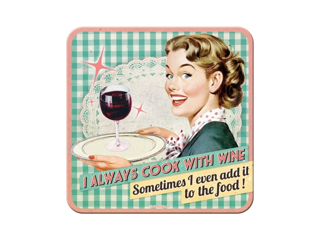 Plechové Podtácky I Always Cook With Wine