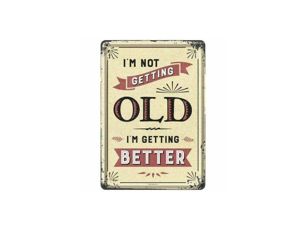 Plechová Pohľadnica I'm Not Getting OLD I'm Getting Better