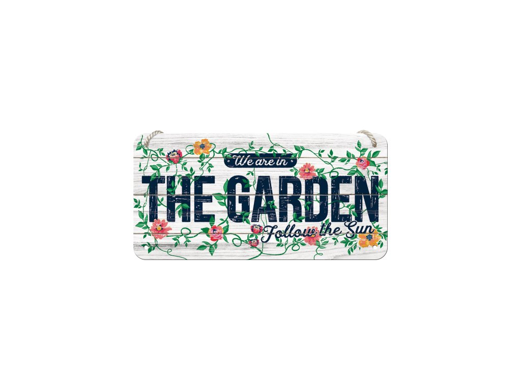 Plechová Ceduľa We Are In The Garden