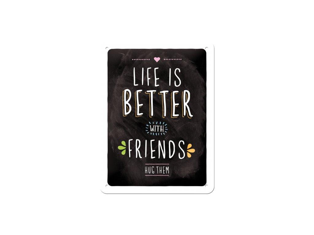 Plechová ceduľa Life is Better with Friends