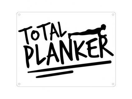 Plechová Ceduľa Total Planker