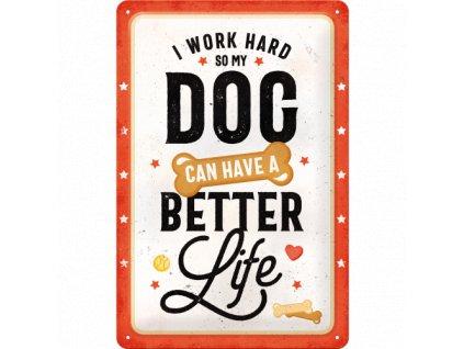 Plechová Ceduľa Better Dog Life