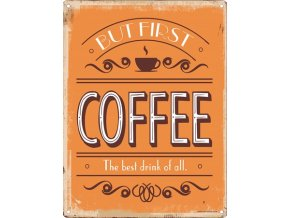 Plechová Ceduľa But first coffee