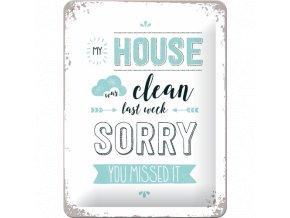 Plechová Ceduľa My House Was Clean Last Week