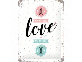 Plechová ceduľa Do What You Love