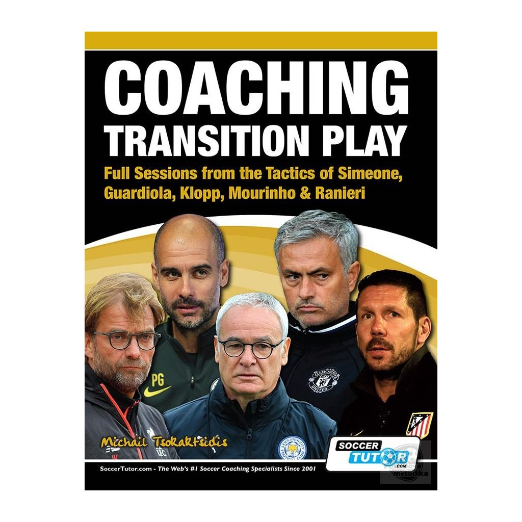 COACHING TRANSITION PLAY - FULL SESSIONS FROM THE TACTICS OF SIMEONE, GUARDIOLA,