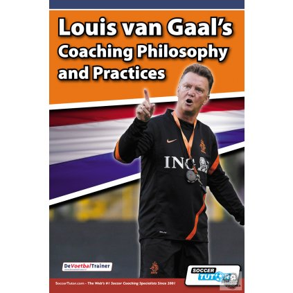 Louis Van Gaal's - Coaching Phylosophy and Practices