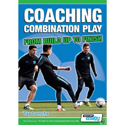 Coaching Combination Play: From Build Up To Finish