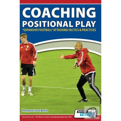 """COACHING POSITIONAL PLAY - """"EXPANSIVE FOOTBALL"""" ATTACKING TACTICS & PRACTICES"""