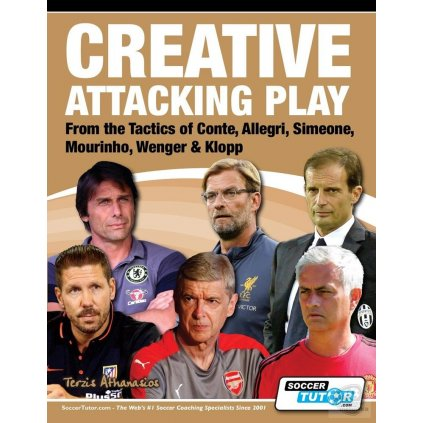 CREATIVE ATTACKING PLAY - FROM THE TACTICS OF CONTE, ALLEGRI, SIMEONE, MOURINHO,