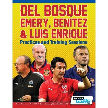 DEL BOSQUE, EMERY, BENITEZ & LUIS ENRIQUE - PRACTICES AND TRAINING SESSIONS