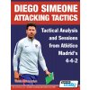 DIEGO SIMEONE ATTACKING TACTICS - TACTICAL ANALYSIS AND SESSIONS FROM ATLÉTICO MADRID'S 4-4-2
