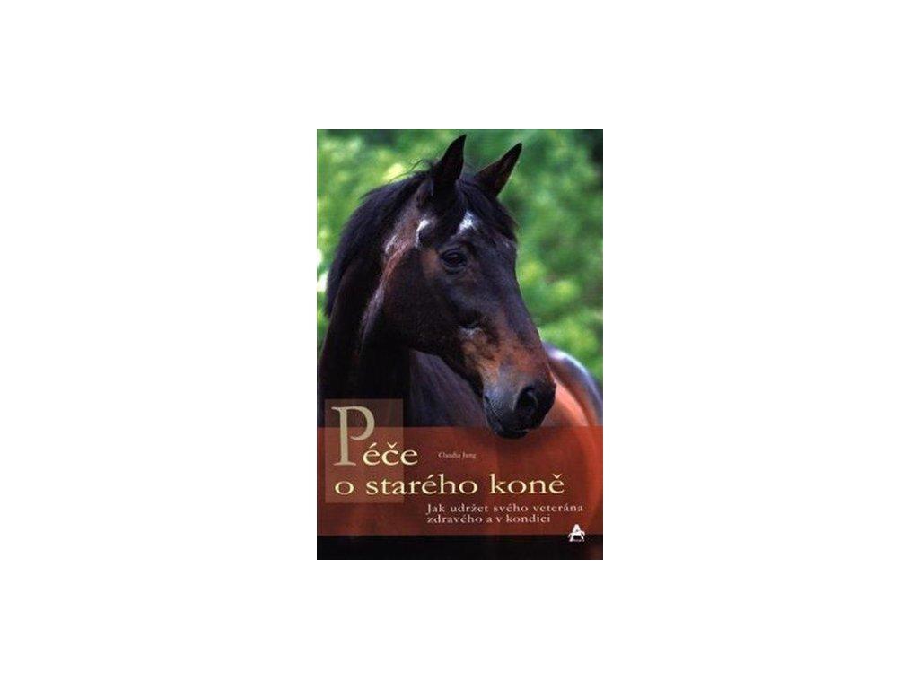 Kniha - Péče o starého koně (Claudia Jung)