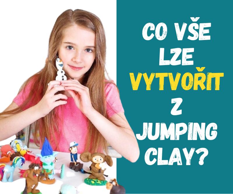 Co vše lze vyrobit z modelovací hmoty Jumping Clay