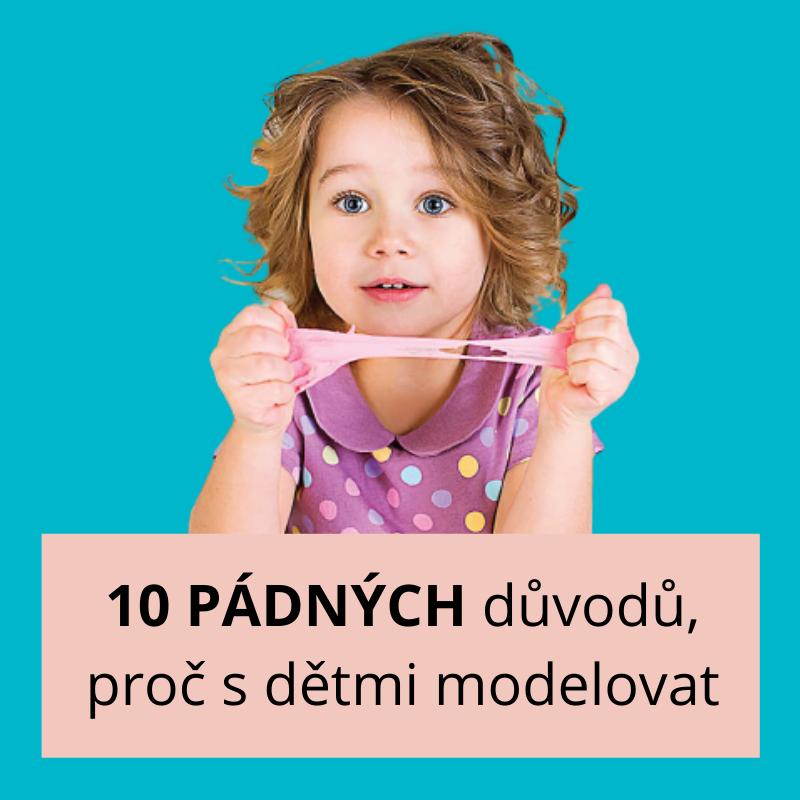 10 pádných důvodů, proč s dětmi modelovat